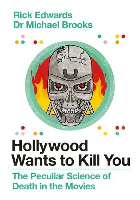 Picture of Hollywood Wants to Kill You : The Peculiar Science of Death in the Movies