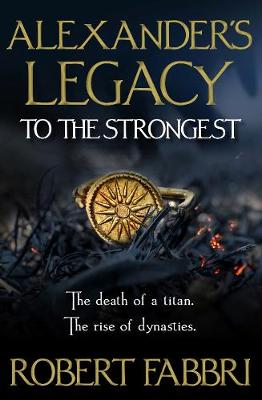 Picture of Alexander's Legacy: To The Strongest