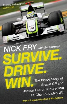 Survive. Drive. Win. : The Inside Story of Brawn GP and Jenson Button's Incredible F1 Championship Win