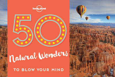 Picture of 50 Natural Wonders To Blow Your Mind
