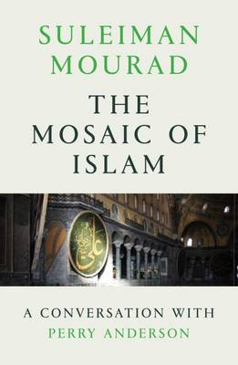 Picture of The Mosaic of Islam : A Conversation with Perry Anderson