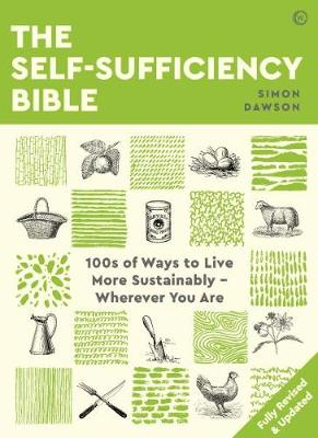 Picture of The Self-sufficiency Bible : 100s of Ways to Live More Sustainably - Wherever You Are