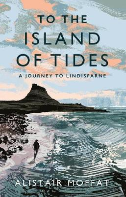 Picture of To the Island of Tides : A Journey to Lindisfarne