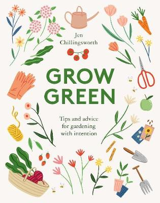 Picture of Grow Green : Tips and Advice for Gardening with Intention