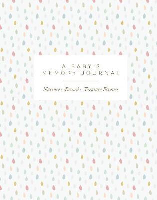 A Baby's Memory Journal : Love. Record. Treasure Forever