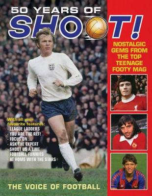 Picture of 50 Years of Shoot! : Nostalgic gems from the top teenage footy mag