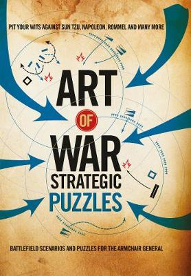 Picture of Art of War Strategic Puzzles : Battlefield scenarios and puzzles for the armchair general