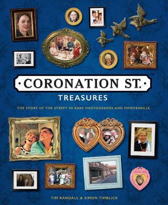 Picture of Coronation Street Treasures : The Story of the Street in Rare Photographs and Memorabilia