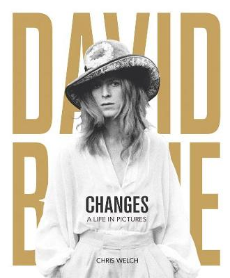 David Bowie - Changes : A Life in Pictures 1947-2016
