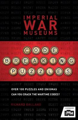 The Imperial War Museums Code-Breaking Puzzles : Can you crack the wartime codes?
