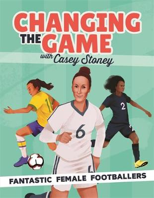 Picture of Changing the Game: Fantastic Female Footballers