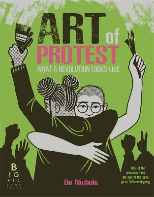 Art of Protest : What a Revolution Looks Like