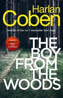 The Boy from the Woods : New from the #1 bestselling creator of the hit Netflix series The Stranger