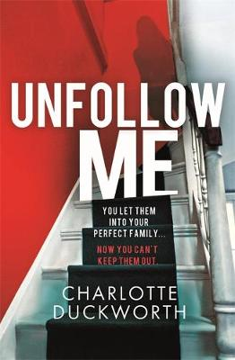 Unfollow Me : a compelling and unmissable suspense