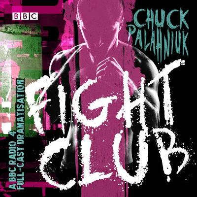 Picture of Fight Club : A BBC Radio 4 full-cast dramatisation
