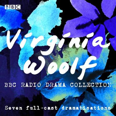 Picture of The Virginia Woolf BBC Radio Drama Collection : Seven full-cast dramatisations