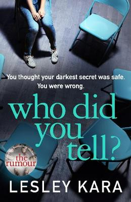 Who Did You Tell? : From the Sunday Times bestselling author of The Rumour