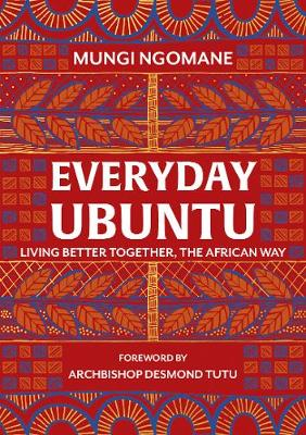 Picture of Everyday Ubuntu : Living better together, the African way