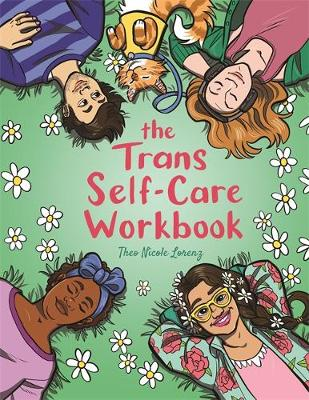 The Trans Self-Care Workbook : A Coloring Book and Journal for TRANS and Non-Binary People