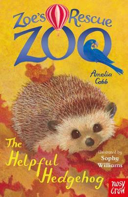 Zoe's Rescue Zoo: The Helpful Hedgehog