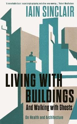Picture of Living with Buildings : And Walking with Ghosts - On Health and Architecture
