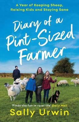 Picture of Diary of a Pint-Sized Farmer : A Year of Keeping Sheep, Raising Kids and Staying Sane