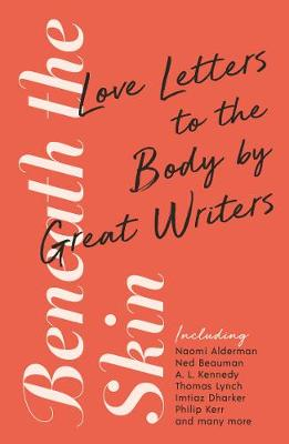Picture of Beneath the Skin : Great Writers on the Body