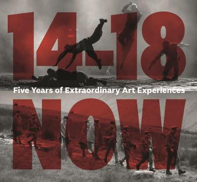 Picture of 14-18 NOW : Contemporary arts commissions for the First World War Centenary