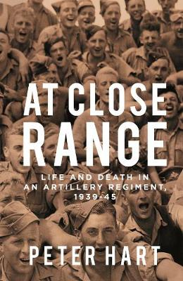 Picture of At Close Range : Life and Death in an Artillery Regiment, 1939-45