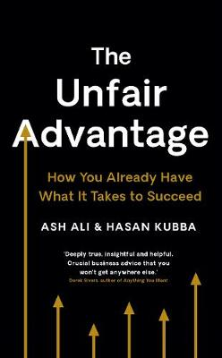 Picture of The Unfair Advantage : How Startup Success Starts With You