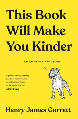 This Book Will Make You Kinder : An Empathy Handbook