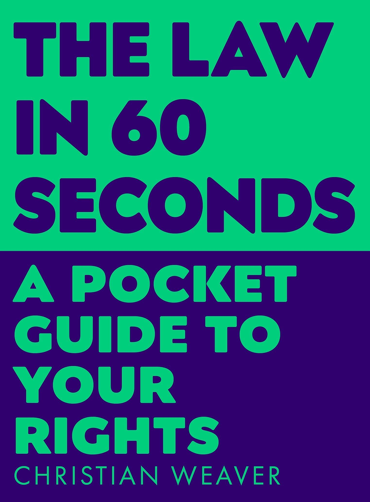 The Law in 60 Seconds : A Pocket Guide to Your Rights