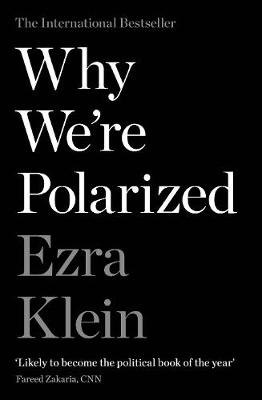 Picture of Why We're Polarized : The International Bestseller from the Founder of Vox.com