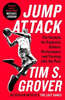 Jump Attack : The Formula for Explosive Athletic Performance and Training Like the Pros