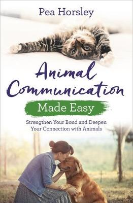 Picture of Animal Communication Made Easy : Strengthen Your Bond and Deepen Your Connection with Animals