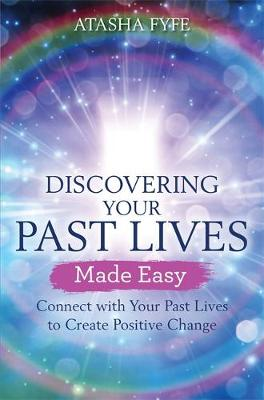 Picture of Discovering Your Past Lives Made Easy : Connect with Your Past Lives to Create Positive Change