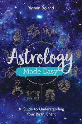 Picture of Astrology Made Easy : A Guide to Understanding Your Birth Chart