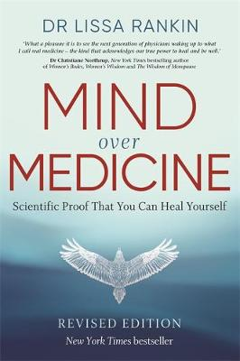 Mind Over Medicine : Scientific Proof That You Can Heal Yourself