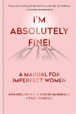 Picture of I'm Absolutely Fine! : A Manual for Imperfect Women