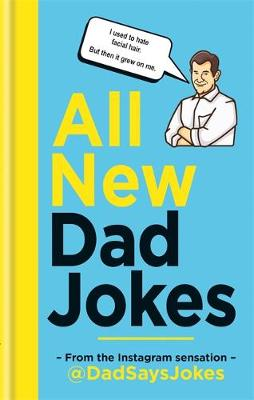 Picture of All New Dad Jokes : The perfect gift from the Instagram sensation @DadSaysJokes