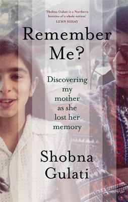 Remember Me? : Discovering My Mother as She Lost Her Memory