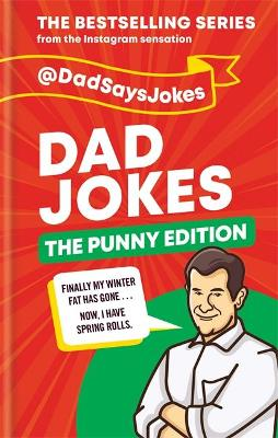 Dad Jokes: The Punny Edition : THE NEW BOOK IN THE BESTSELLING SERIES
