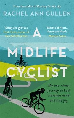 Picture of A Midlife Cyclist : My two-wheel journey to heal a broken mind and find joy