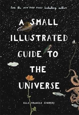 Picture of A Small Illustrated Guide to the Universe : From the New York Times bestselling author