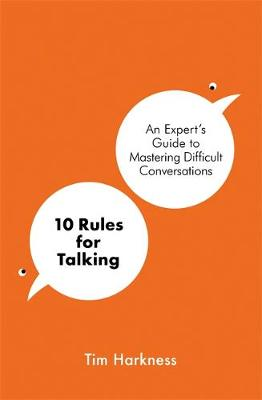 Picture of 10 Rules for Talking : An Expert's Guide to Mastering Difficult Conversations