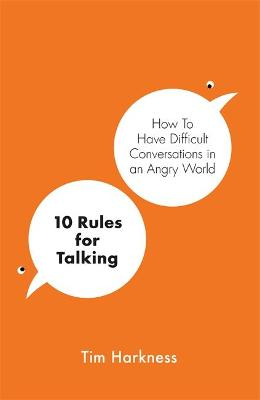 Picture of 10 Rules for Talking : How To Have Difficult Conversations in an Angry World