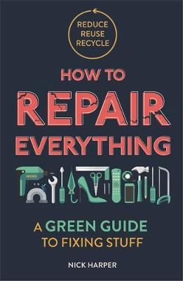 Picture of How to Repair Everything : A Green Guide to Fixing Stuff