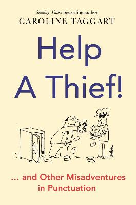 Picture of Help a Thief! : And Other Misadventures in Punctuation