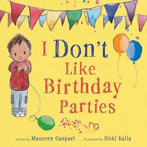 I Don't Like Birthday Parties!
