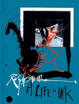 Ralph Steadman : A Life in Ink
